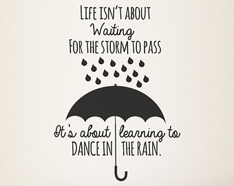 Superb Inspiring Quote: Life Isnu0027t About Waiting For The Storm To Pass, It Is  About Learning To Dance In The Rain